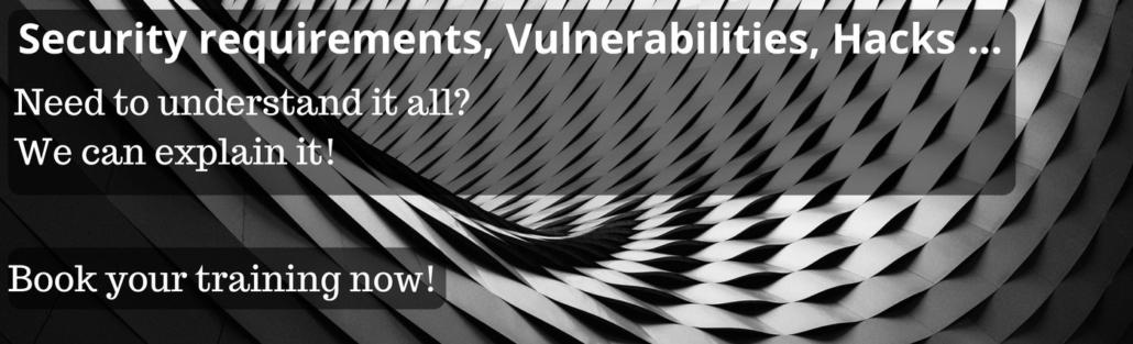 Sicherheitsanforderungen, Schwachstellen, Hacks.... Müssen Sie alles verstehen? Wir können es erklären! Buchen Sie jetzt Ihr Training!